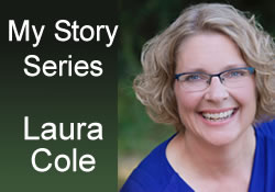 """Laura Cole's """"My Story"""""""